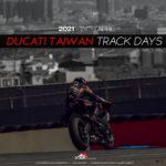 2021 DUCATI TAIWAN TRACK DAYS.